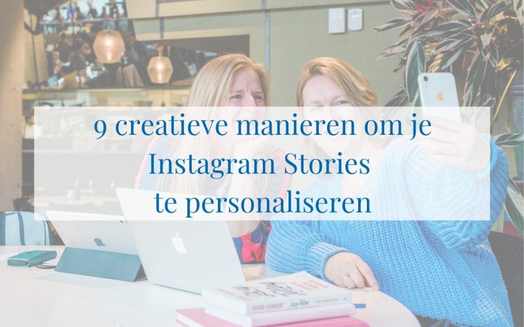 9 creatieve manieren om je Instagram Stories te personaliseren