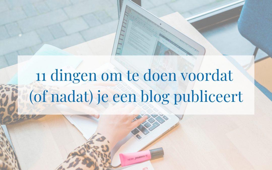 11 dingen om te doen voordat (of nadat) je een blog publiceert