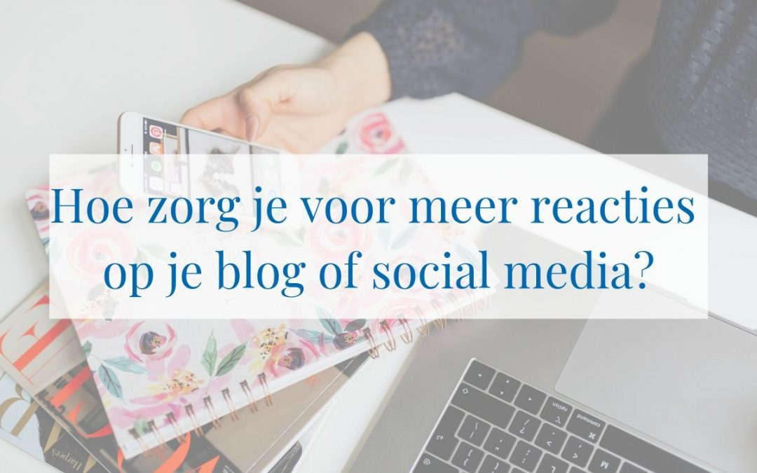 meer reacties op blog of social media