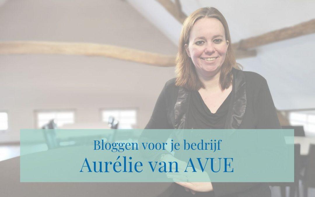 Bloggen voor je bedrijf: Aurélie van Avue