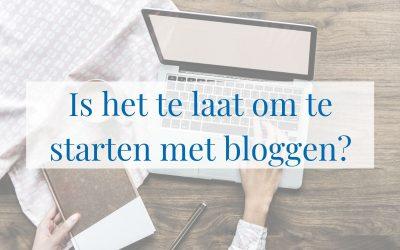 Is het te laat om te starten met bloggen?
