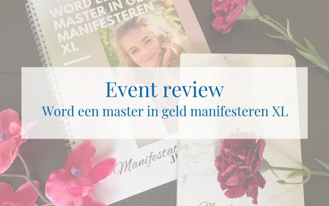 Event review: Word een master in geld manifesteren XL