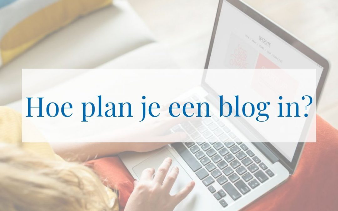 Hoe plan je een blog in?