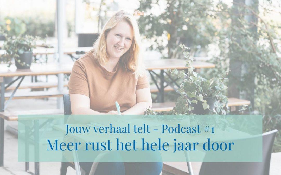 Podcast #1 'Meer rust het hele jaar door'