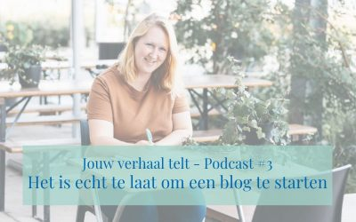 Podcast #3 'Het is echt te laat om een blog te starten'