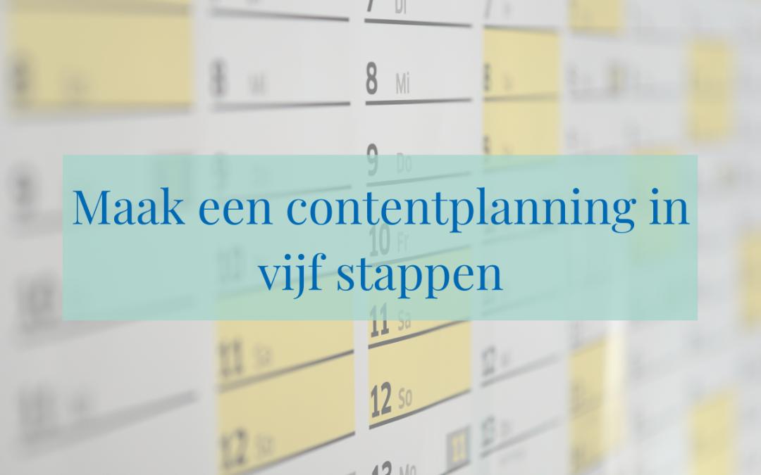 Maak een contentplanning in vijf stappen