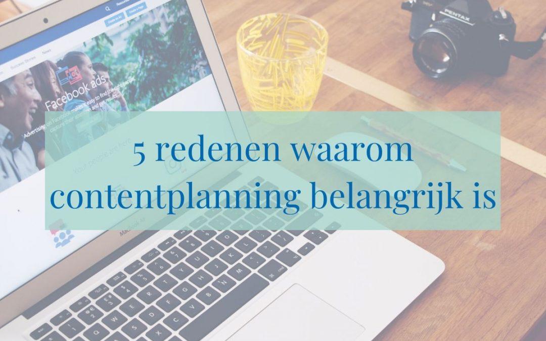 5 redenen waarom contentplanning belangrijk is