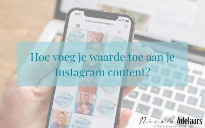 Hoe voeg je waarde toe aan je Instagram content?
