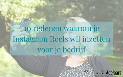 10 redenen waarom je Instagram Reels wil inzetten voor je bedrijf